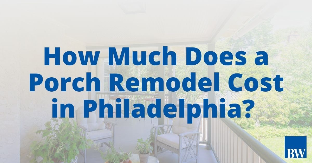 How Much Does a Porch Remodel Cost in Philadelphia?